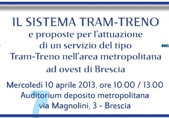"""Convegno """"IL SISTEMA TRAM-TRENO e proposte per l'attuazione di un servizio del tipo Tram-Treno nell'area metropolitana ad ovest di Brescia"""""""