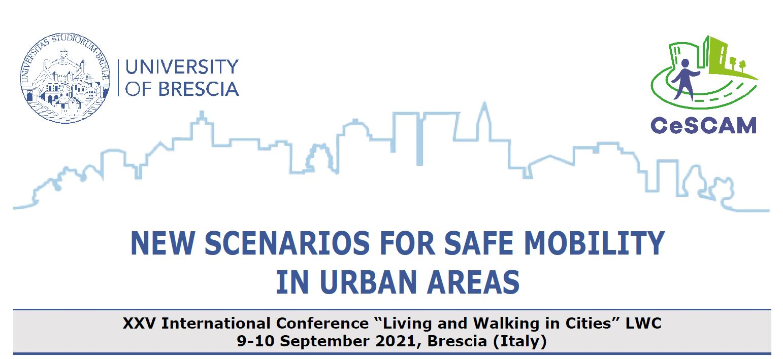 Save the date: 9-10 settembre 2021 XXV International Conference Living and Walking in Cities, Brescia ed online